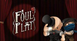 تحميل لعبة Foul Play كاملة للكمبيوتر